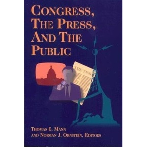 Congress, the Press and the Public  (Renewing Congress Project)