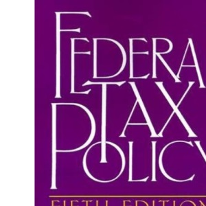 Federal Tax Policy (Studies in Government Finance)