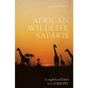 African Wildlife Safaris: Kenya Uganda Tanzania Ethiopia Somalia Malawi Zambia Rwanda Burundi (Spectrum Guides)