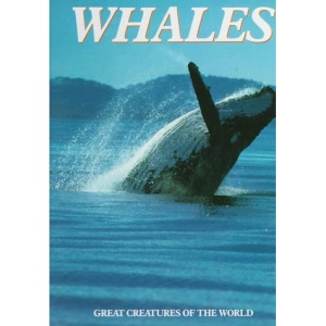 Whales (Great Creatures of the World)