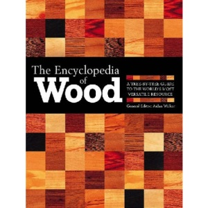 The Encyclopedia of Wood: A Tree-by-tree Guide to the World's Most Versatile Resource
