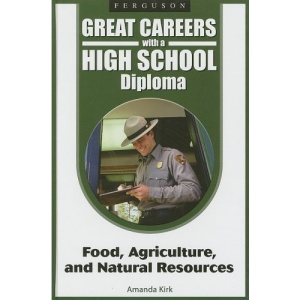 Great Careers with a High School Diploma: Food, Agriculture, and Natural Resources