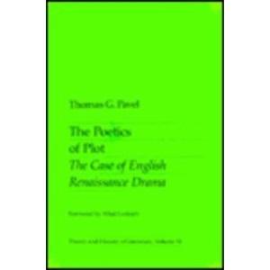 The Poetics of Plot: Case of English Renaissance Drama (Theory & History of Literature)