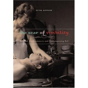 Scar of Visibility: Medical Performances and Contemporary Art