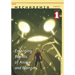 Mechademia 1: Emerging Worlds of Anime and Manga: 01 (Mechademia S.)