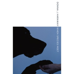 When Species Meet: 03 (Posthumanities)