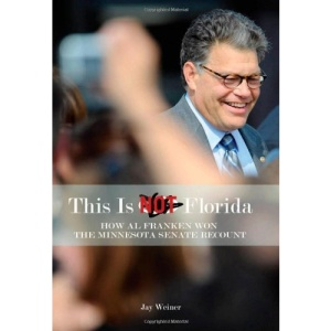 This is Not Florida: How Al Franken Won the Minnesota Senate Recount