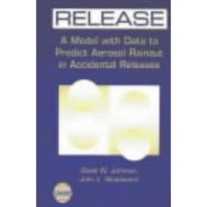 Release: A Model with Data to Predict Aerosol Rainout in Accidental Releases (A CCPS Concept Book)