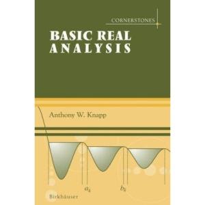 Basic Real Analysis: Along with a Companion Volume 'Advanced Real Analysis' (Cornerstones)