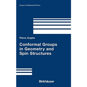 Conformal Groups in Geometry and Spin Structures (Progress in Mathematical Physics)