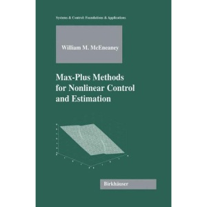 Max-Plus Methods for Nonlinear Control and Estimation (Systems & Control: Foundations & Applications)