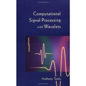 Computational Signal Processing with Wavelets (Applied and Numerical Harmonic Analysis)