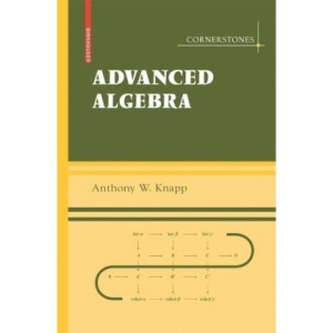 Advanced Algebra: With a Companion Volume 'Basic Algebra' (Cornerstones)