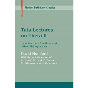 Tata Lectures on Theta II: Jacobian theta functions and differential equations: v. 2 (Modern Birkhäuser Classics)