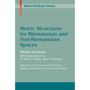 Metric Structures for Riemannian and Non-Riemannian Spaces (Modern Birkhäuser Classics)