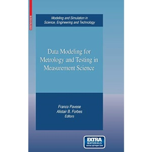 Data Modeling for Metrology and Testing in Measurement Science (Modeling and Simulation in Science, Engineering and Technology)