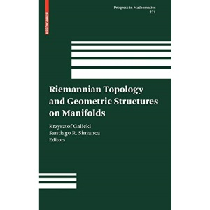 Riemannian Topology and Geometric Structures on Manifolds: 271 (Progress in Mathematics)