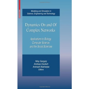 Dynamics On and Of Complex Networks: Applications to Biology, Computer Science, and the Social Sciences (Modeling and Simulation in Science, Engineering and Technology)