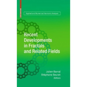 Recent Developments in Fractals and Related Fields (Applied and Numerical Harmonic Analysis)