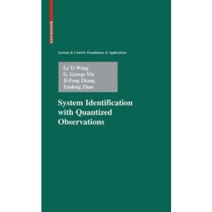 System Identification with Quantized Observations (Systems & Control: Foundations & Applications)
