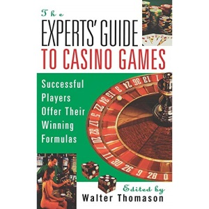 The Expert's Guide To Casino Gambling: Successful Players Offer Their Winning Formulas