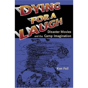 Dying for a Laugh: Disaster Movies and the Camp Imagination
