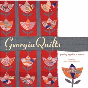 Georgia Quilts: Piecing Together a History (Wormsloe Foundation Publications)