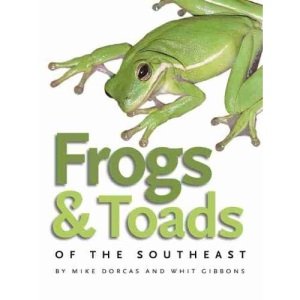 Frogs and Toads of the Southeast (Wormsloe Foundation Nature Book)