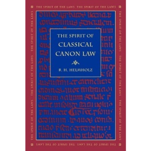The Spirit of Classical Canon Law (Spirit of the Laws)