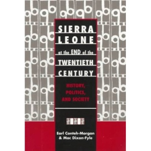 Sierra Leone at the End of the Twentieth Century: History, Politics, and Society (Society and Politics in Africa)
