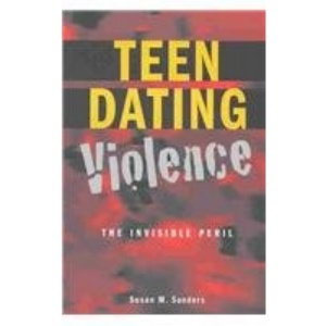 Teen Dating Violence: The Invisible Peril (Adolescent Cultures, School & Society)