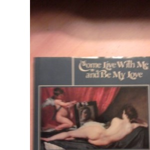 Come Live with Me and be My Love: Pageant of Renaissance Poetry and Painting