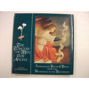 The Tongues of Men and of Angels: Inspirational Poetry and Prose from the Renaissance to the Restoration