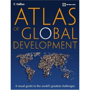 Atlas of global development: [a visual guide to the world's greatest challenges]