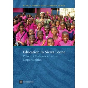 Education in Sierra Leone: Present Challenges, Future Opportunities (Africa Human Development) (Africa Human Development Series)