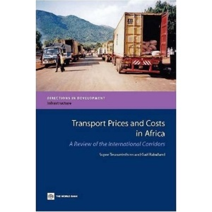 Transport Prices and Costs in Africa: A Review of the Main International Corridors (Directions in Development)