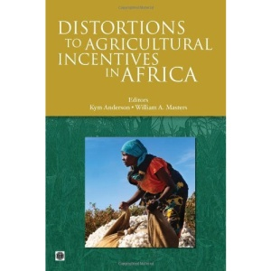 Distortions to Agricultural Incentives in Africa (Trade and Development) (World Bank Trade and Development Series)