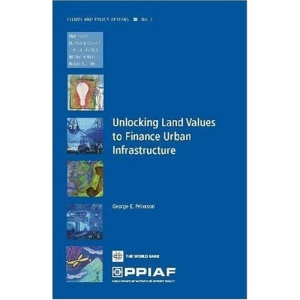 Unlocking Land Values to Finance Urban Infrastructure (Trends and Policy Options)