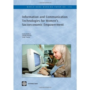 Information and Communication Technologies for Women's Socioeconomic Empowerment (World Bank Working Paper)