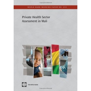 Private Health Sector Assessment in Mali: The Post-Bamako Initiative Reality (World Bank Working Papers)