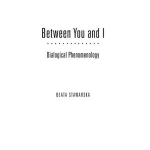 Between You and I: Dialogical Phenomenology (Continental Thought) (Series in Continental Thought)