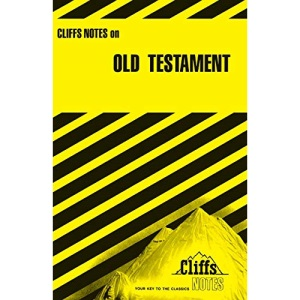 Notes on the Old Testament (Cliffs notes)