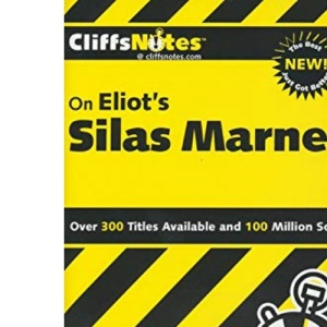 Notes on Eliot's Silas Marner (Cliff's Notes)