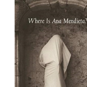 Where is Ana Mendieta?: Identity, Performativity, and Exile