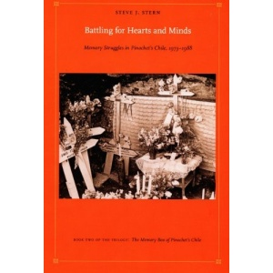 Battling for Hearts and Minds: Memory Struggles in Pinochet's Chile, 1973-1988 (Latin America Otherwise: Languages, Empires, Nations)
