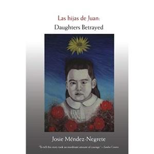 Las hijas de Juan: Daughters Betrayed (Latin America Otherwise)