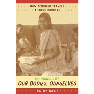 The Making of Our Bodies, Ourselves: How Feminism Travels Across Borders (Next Wave)