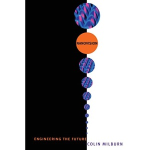 Nanovision: Engineering the Future