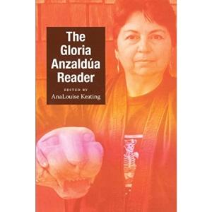 The Gloria Anzaldúa Reader (Latin America Otherwise)