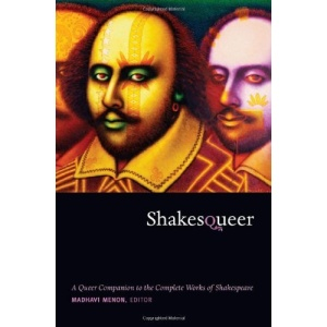 Shakesqueer: A Queer Companion to the Complete Works of Shakespeare (Series Q)